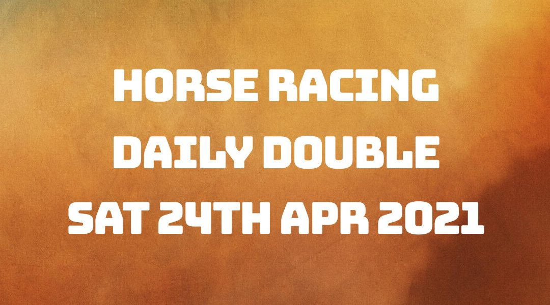 Daily Double – 24th April 2021