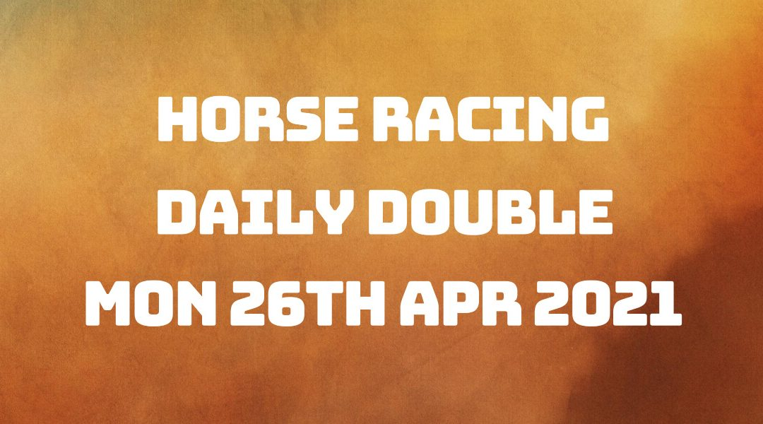 Daily Double – 26th April 2021