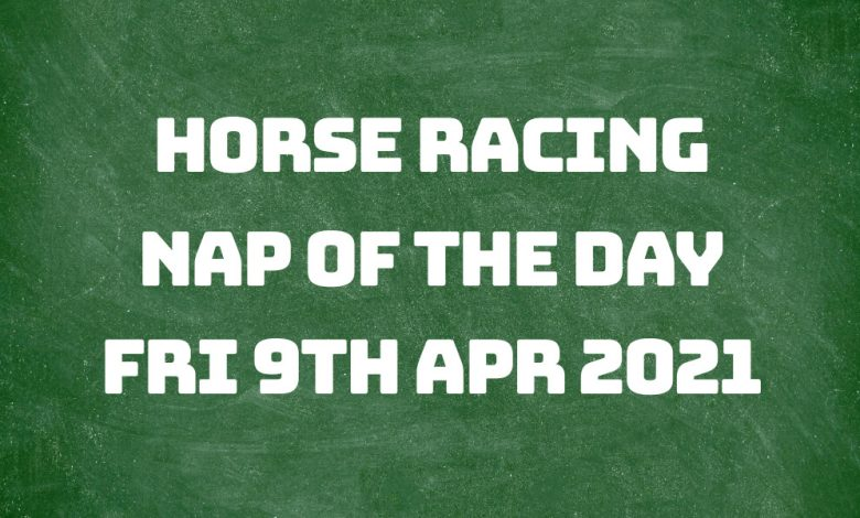 Nap of the Day - 9th April 2021