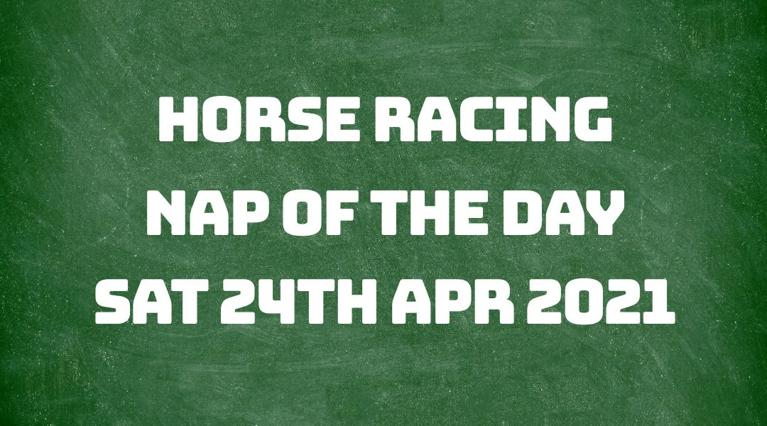 Nap of the Day – 24th April 2021