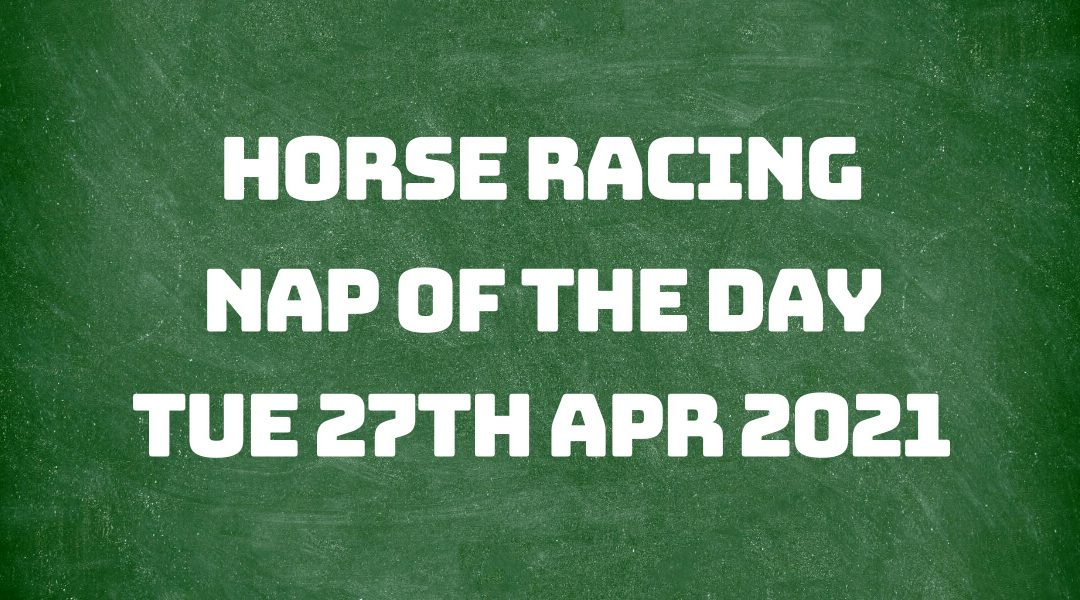 Nap of the Day - 27th April 2021