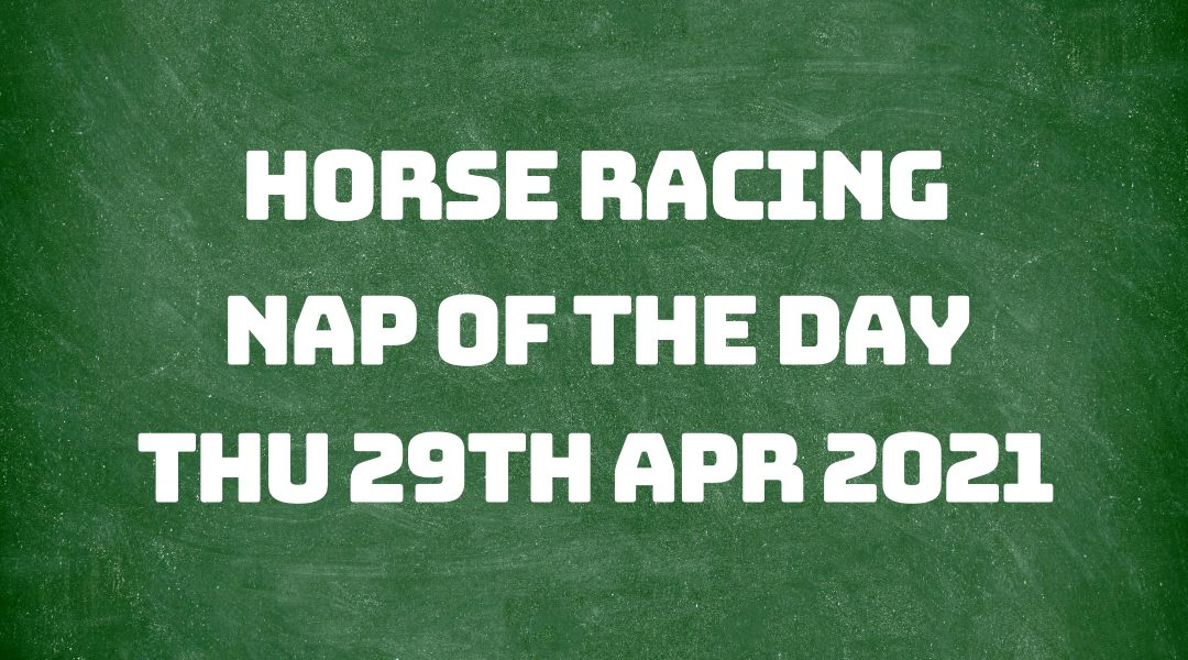 Nap of the Day - 29th April 2021