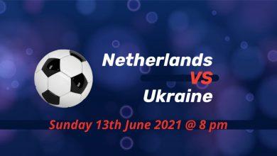 Betting Preview: Netherlands v Ukraine EURO 2020
