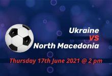 Betting Preview: Ukraine v North Macedonia EURO 2020