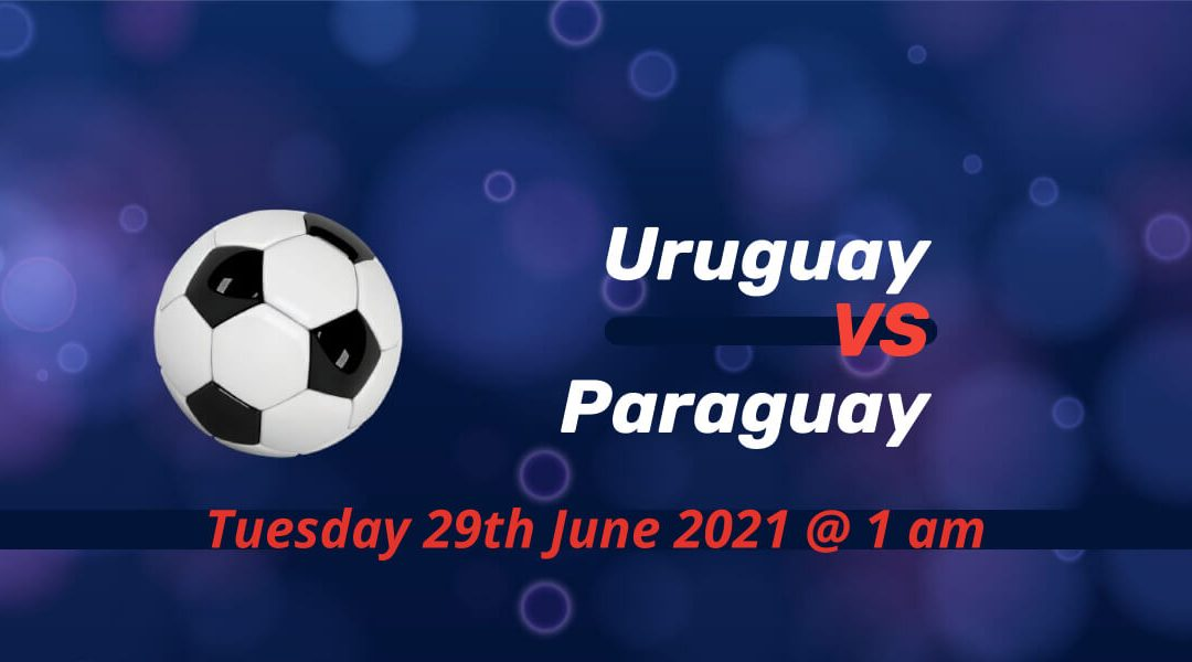 Betting Preview: Uruguay v Paraguay Copa America 2021