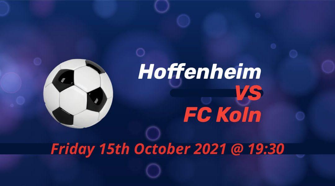 Betting Preview: Hoffenheim v FC Koln